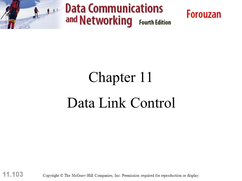 11.103 Chapter 11 Data Link Control Copyright © The McGraw-Hill Companies, Inc.