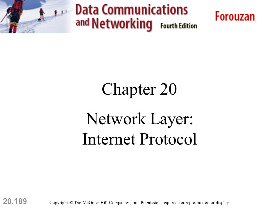 20.189 Chapter 20 Network Layer: Internet Protocol Copyright © The McGraw-Hill Companies, Inc.