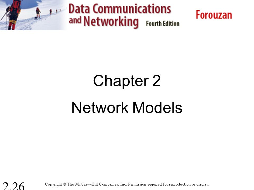 2.26 Chapter 2 Network Models Copyright © The McGraw-Hill Companies, Inc.