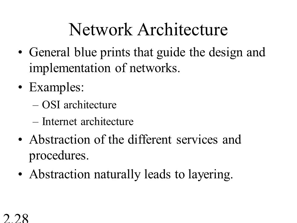 Network Architecture General blue prints that guide the design and implementation of networks.