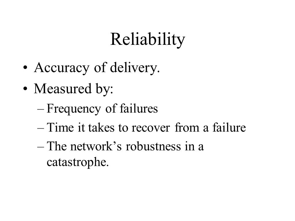 Reliability Accuracy of delivery.