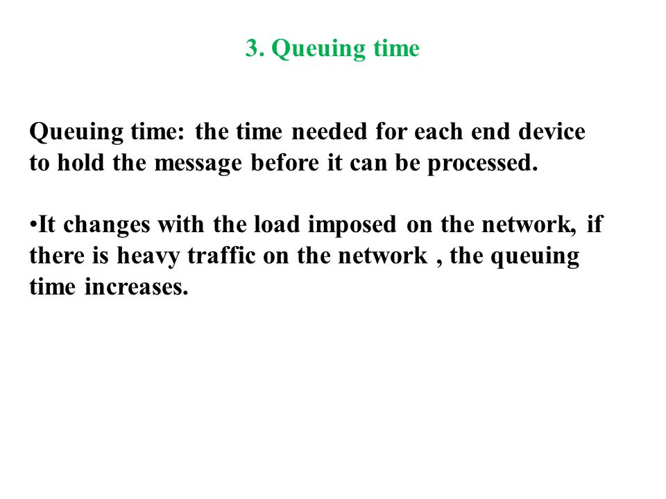Queuing time: the time needed for each end device to hold the message before it can be processed.