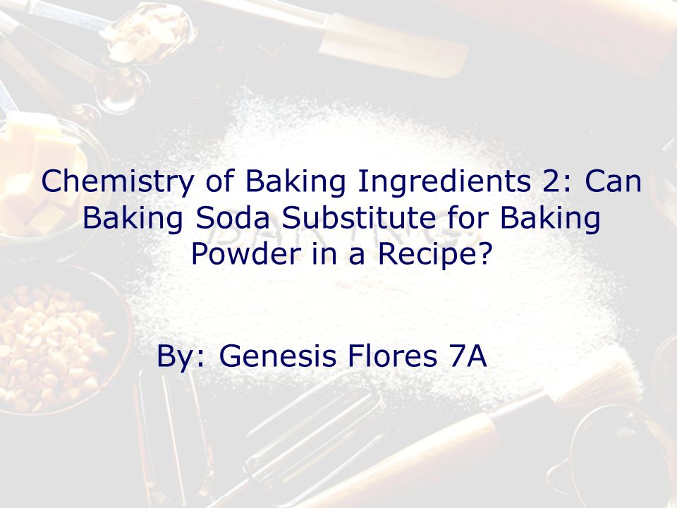 Chemistry of Baking Ingredients 2: Can Baking Soda