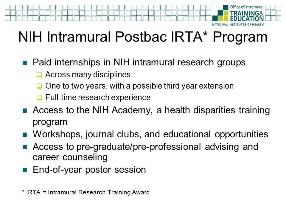6 NIH Intramural Postbac IRTA Program Paid Internships In Research Groups Across Many Disciplines One To Two Years With A Possible
