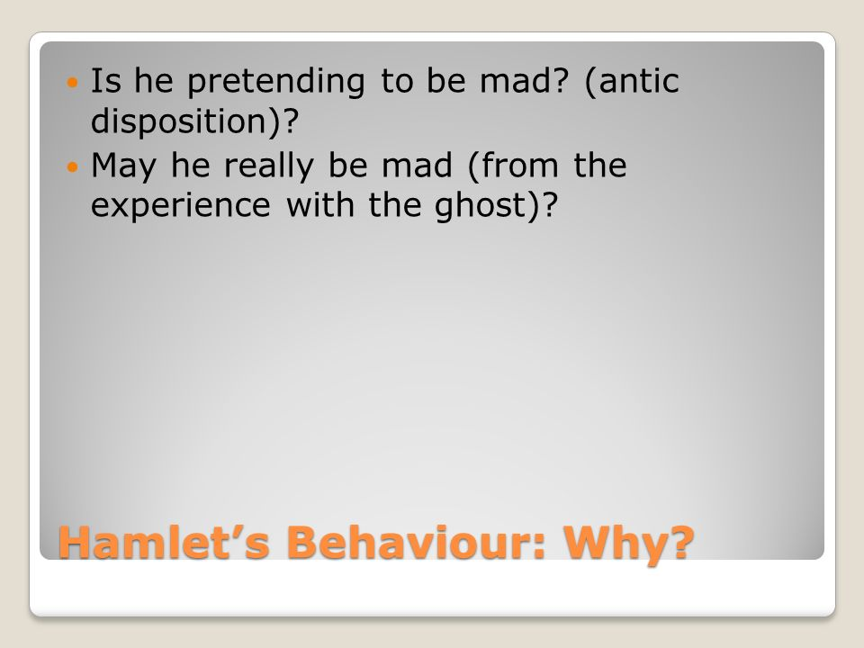 is hamlet really mad or is he pretending