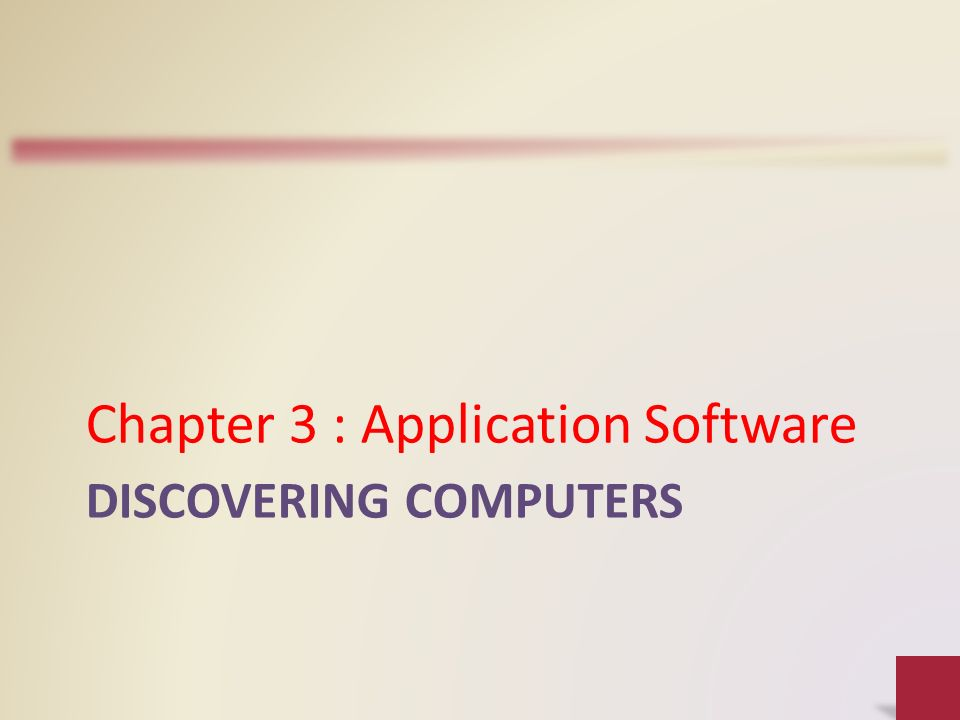 DISCOVERING COMPUTERS Chapter 3 Application Software