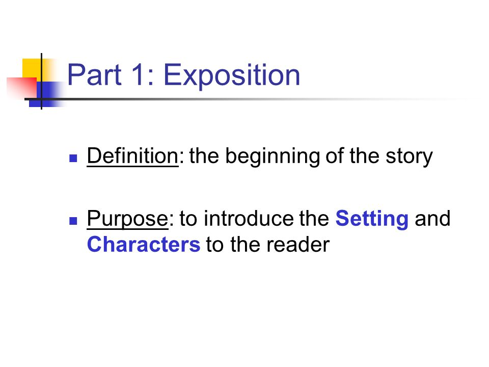 Exposition Definition The Beginning Of The Story Purpose To Introduce The Setting And Characters To The Reader