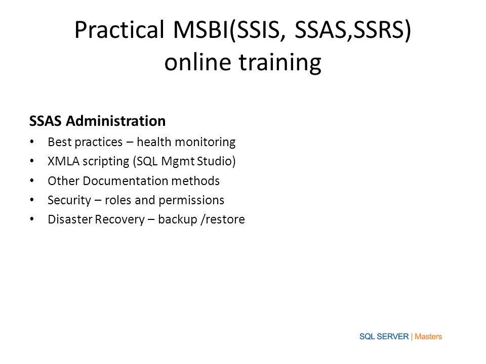 Practical MSBI(SSIS, SSAS,SSRS) online training  Contact Us