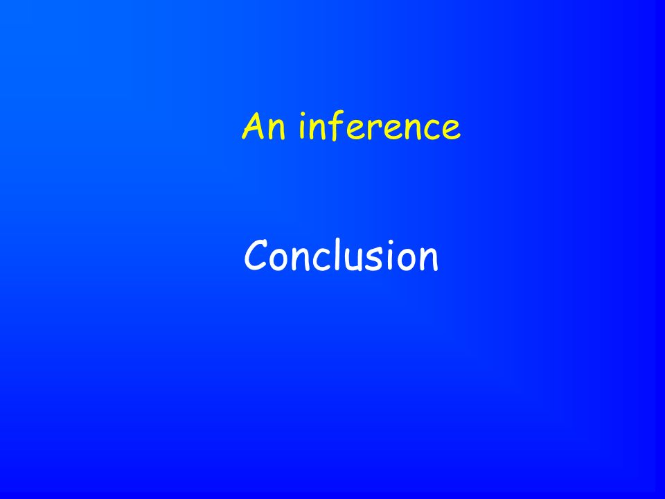 Conclusion An inference