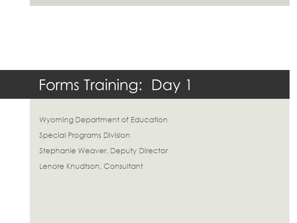 Procedural Safeguards Wyoming Department Of Education State >> Forms Training Day 1 Wyoming Department Of Education Special