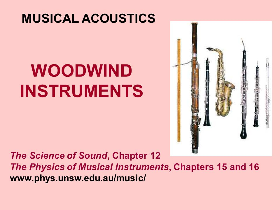 WOODWIND INSTRUMENTS MUSICAL ACOUSTICS The Science of Sound, Chapter