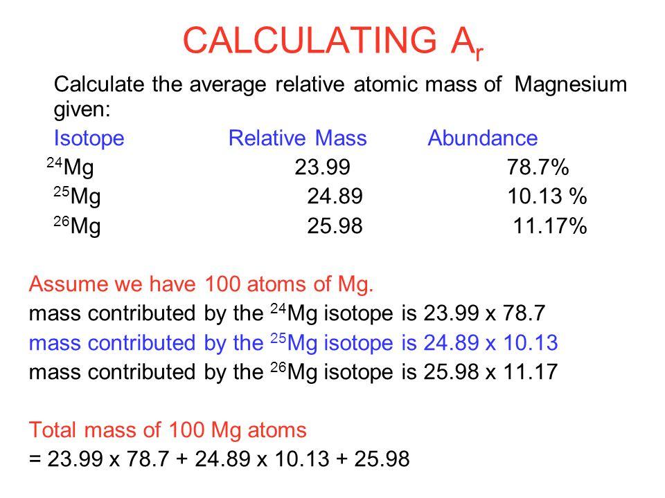 Year 11 chemistry relative atomic masses mass spectrometry ppt calculating a r calculate the average relative atomic mass of magnesium given isotoperelative massabundance 24 urtaz Gallery