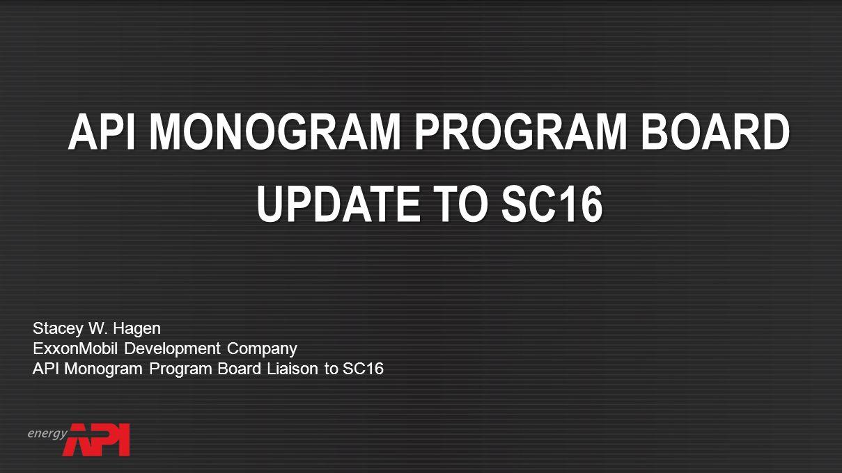 API SPEC Q2 FOR AUDITING API MONOGRAM PROGRAM BOARD UPDATE TO SC16