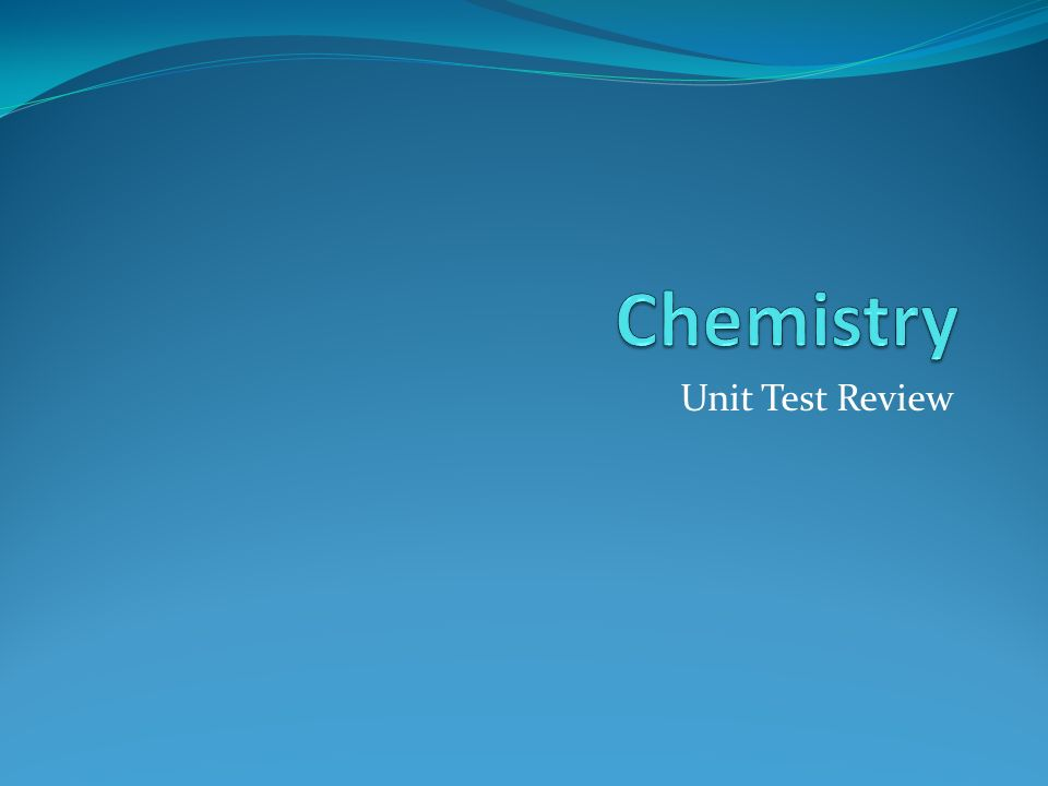 Unit test review test will cover chapter 5 physical chemical 1 unit test review urtaz Image collections
