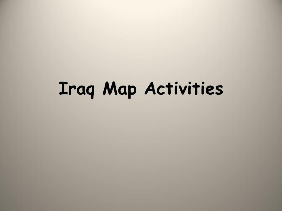 Middle East Map Activities.Iraq Map Activities Iraq Is Located In The Middle East Ppt Download