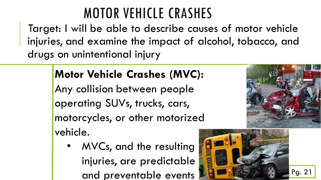 3 Motor Vehicle Crashes (MVC): Any collision ...