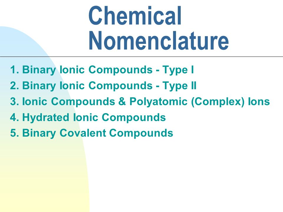 Chemical Nomenclature 1  Binary Ionic Compounds - Type I 2