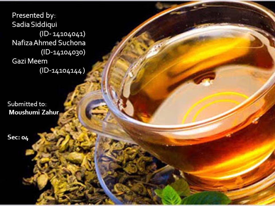 Welcome to GEO-101 Final Presentation Topic : Tea