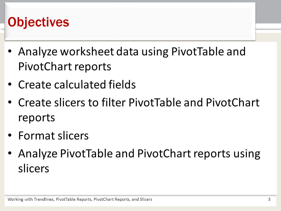 Chapter 8 Working with Trendlines, PivotTable Reports