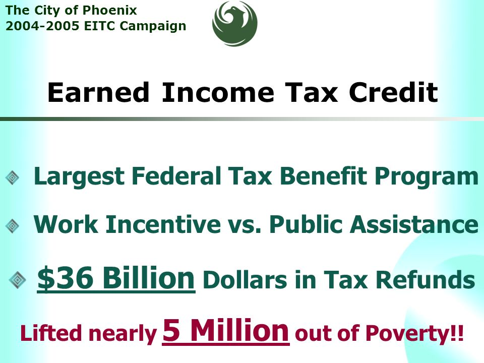 EITC Campaign The City of Phoenix  Earned Income Tax Credit