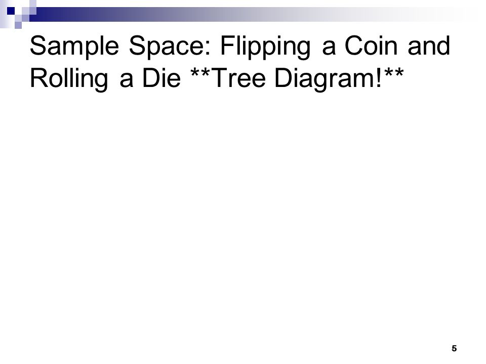 Section probability models ap statistics december 2 ppt download 5 5 sample space flipping a coin and rolling a die tree diagram ccuart Images
