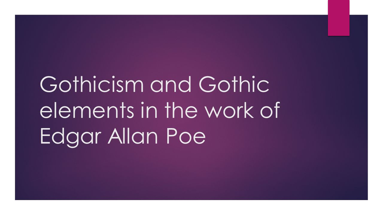 gothic qualities in the works of poe