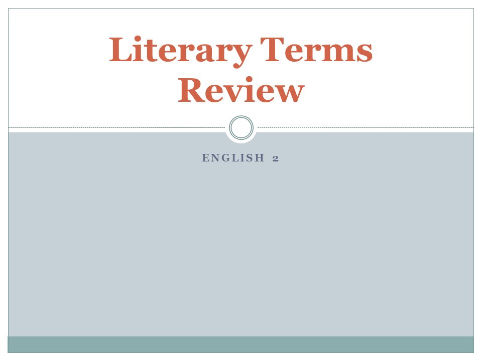 ENGLISH 2 Literary Terms Review