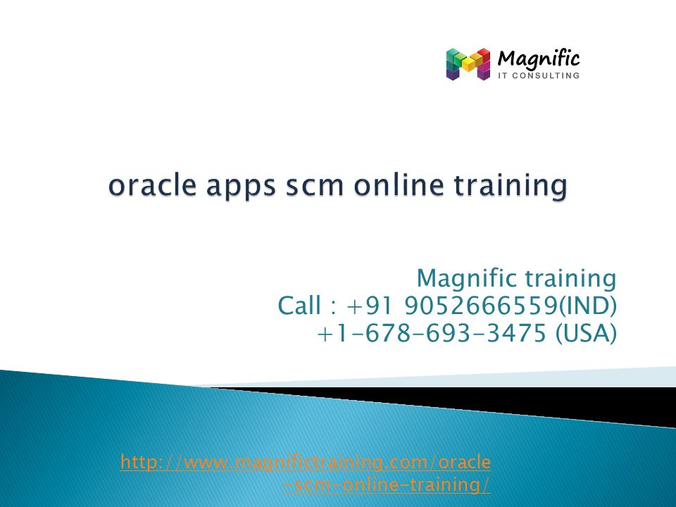 Magnific training Call : (IND) (USA) -scm-online-training