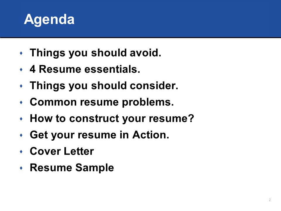 1 how to write a resume 2 agenda s things you should avoid s 4