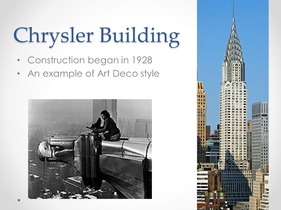 2 Chrysler Building Construction Began In 1928 An Example Of Art Deco Style