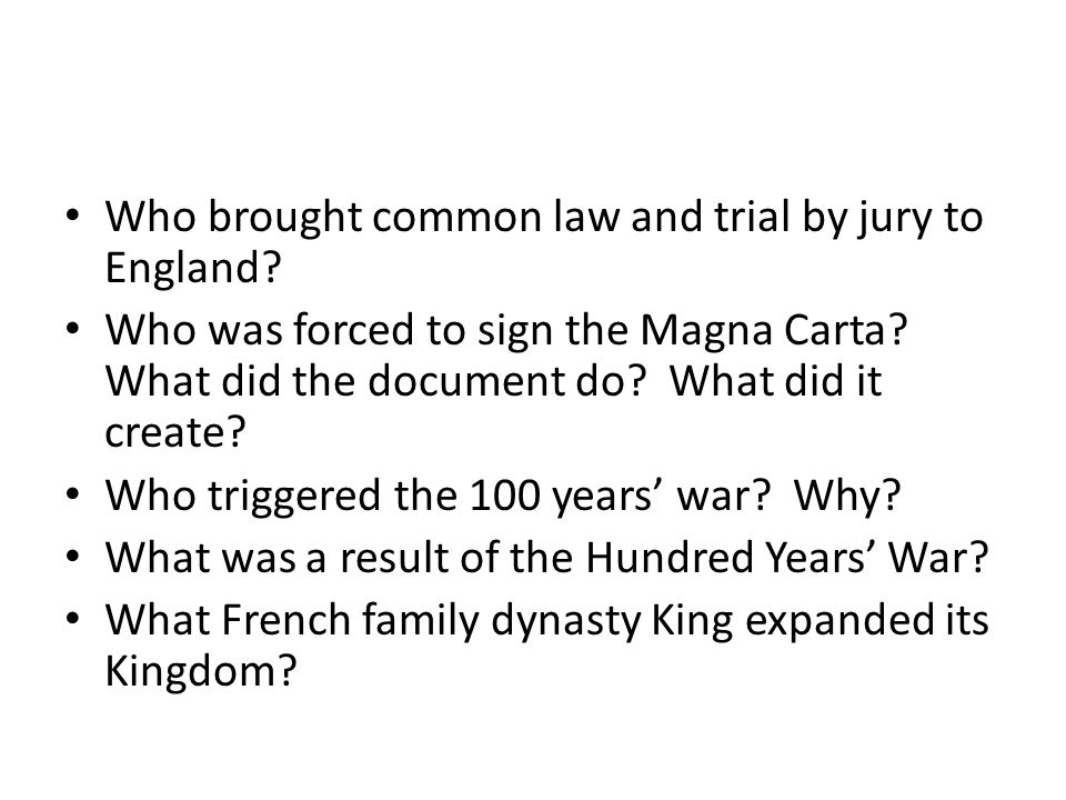 Who brought common law and trial by jury to England.