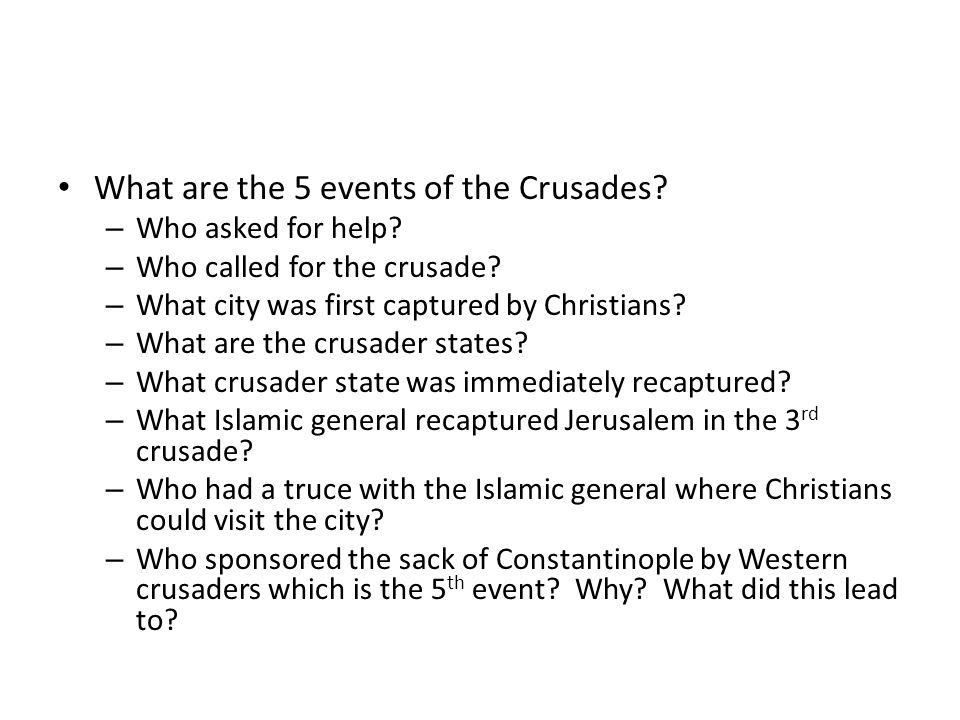 What are the 5 events of the Crusades. – Who asked for help.