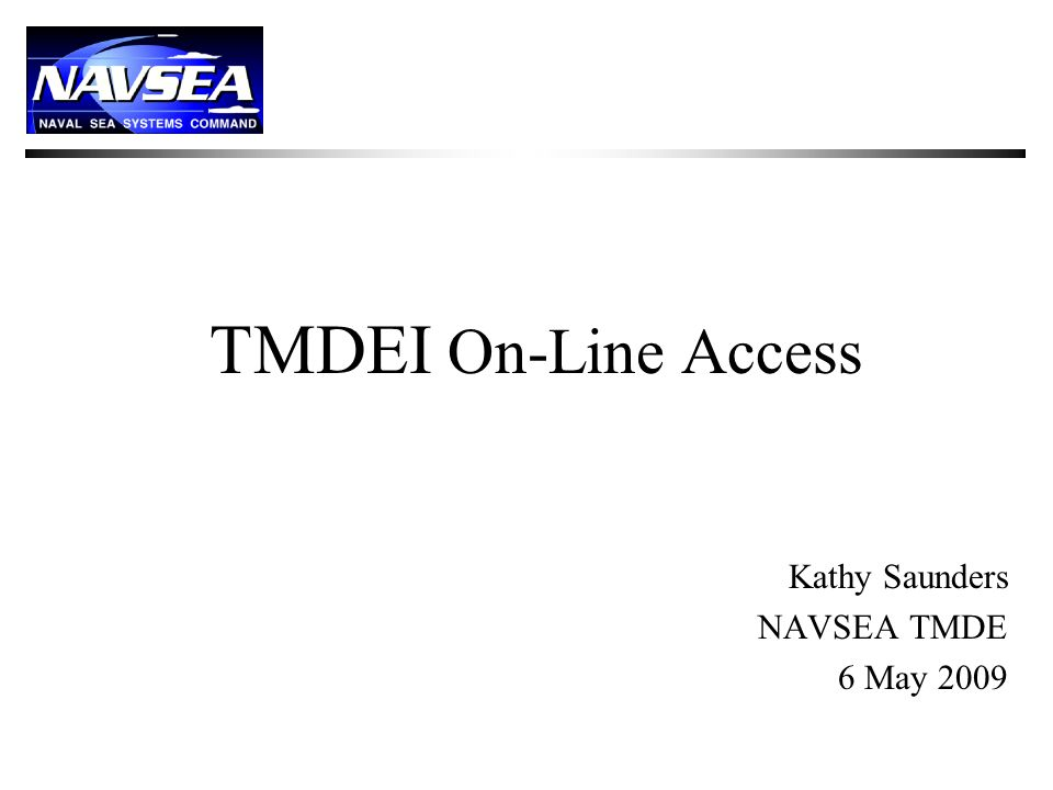 Tmdei On Line Access Kathy Saunders Navsea Tmde 6 May Ppt Download