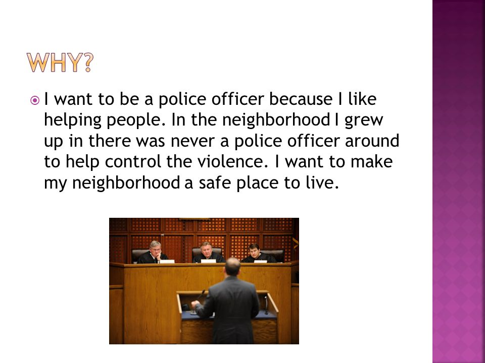 Ian Kallusingh Period 3 I Want To Be A Police Officer Because I