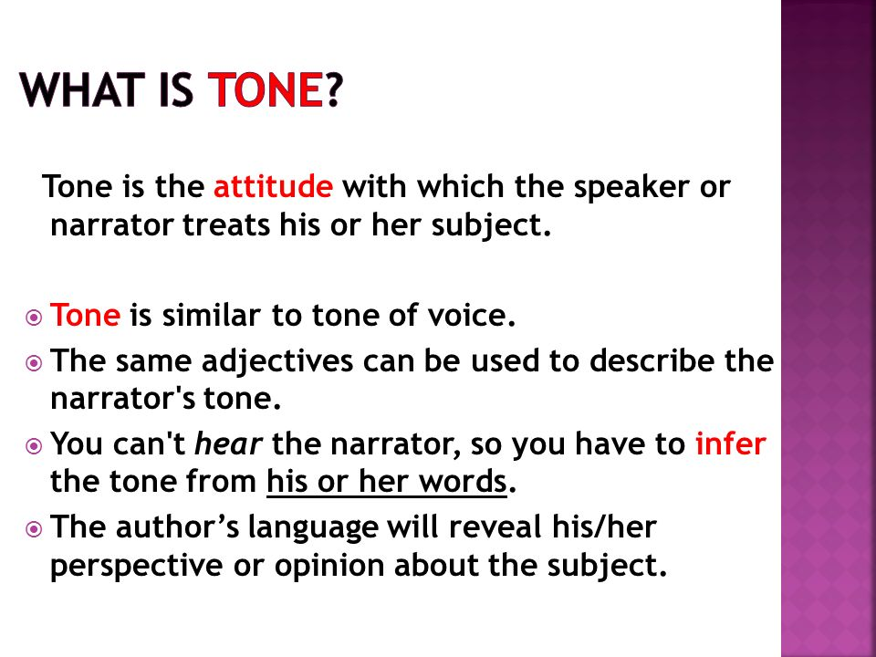 a5f758d5c7de06 Tone is the attitude with which the speaker or narrator treats his or her  subject.