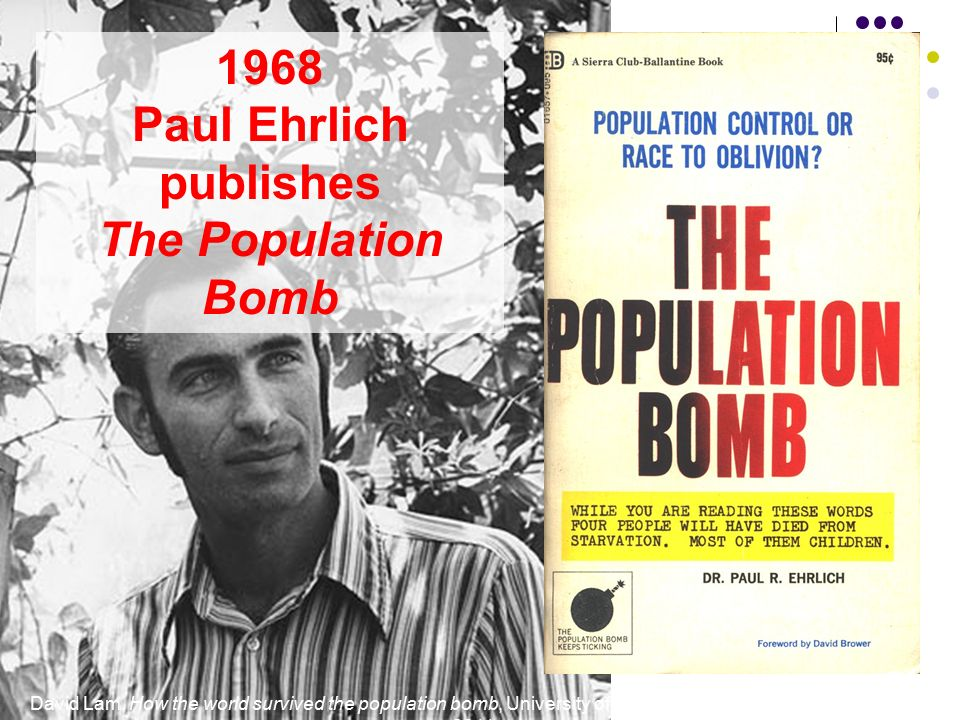 population bomb thesis Why 'the population bomb' bombed the green revolution defused the threat of mass starvation.