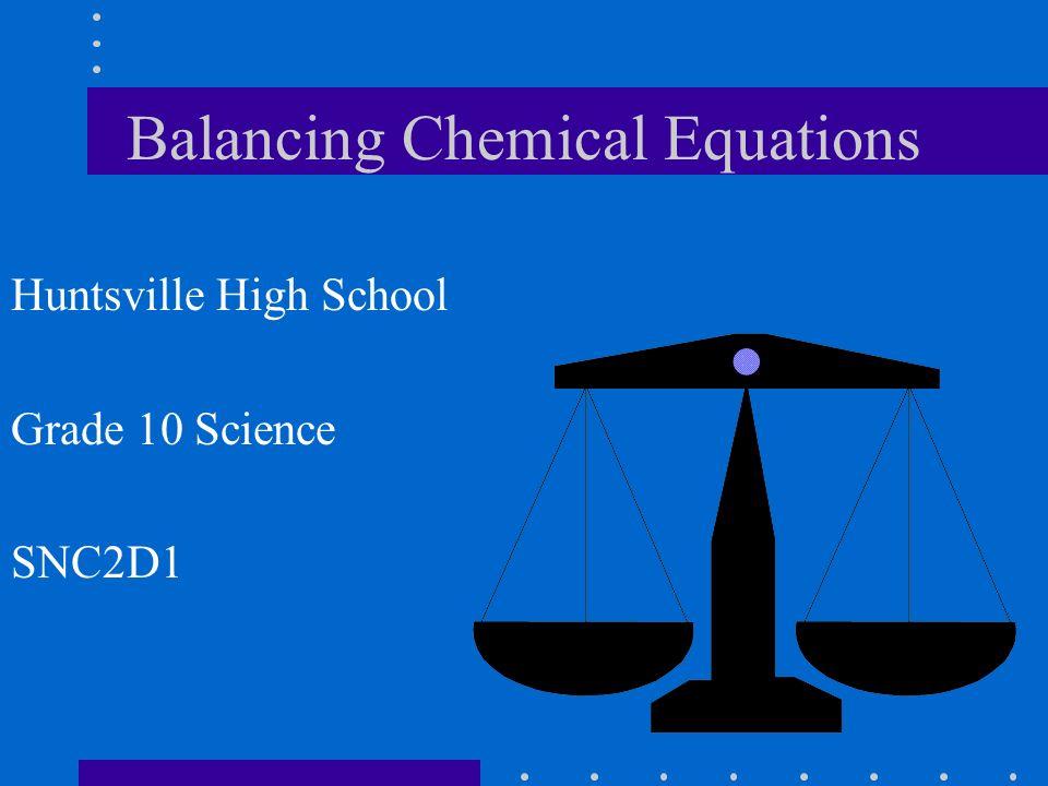 Balancing Chemical Equations Huntsville High School Grade 10 Science. 1 Balancing Chemical Equations Huntsville High School Grade 10 Science Snc2d1. Worksheet. Types Of Chemical Reactions Worksheet Grade 10 At Clickcart.co