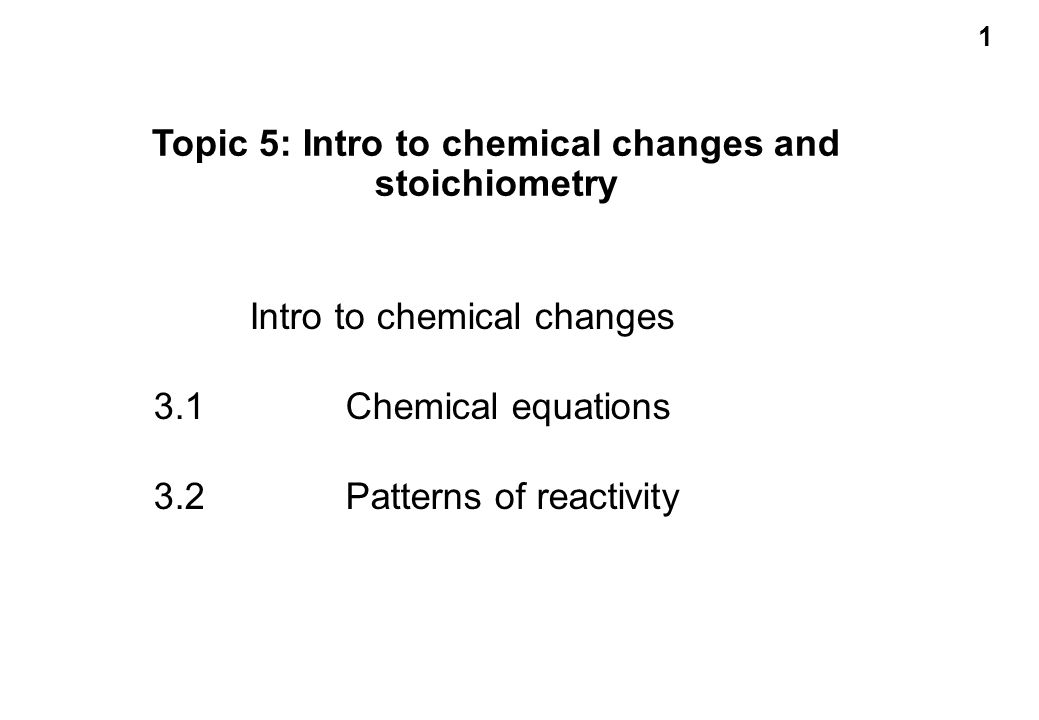 1 Topic 5 Intro To Chemical Changes And Stoichiometry Intro To