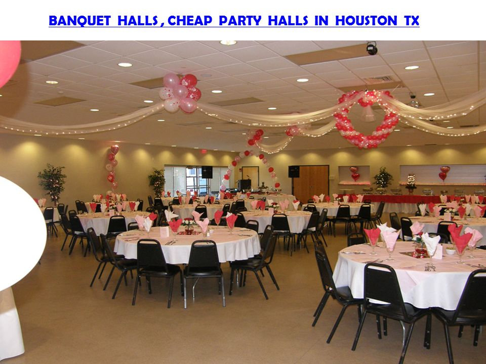 BANQUET HALLS, CHEAP PARTY HALLS IN HOUSTON TX  Houston