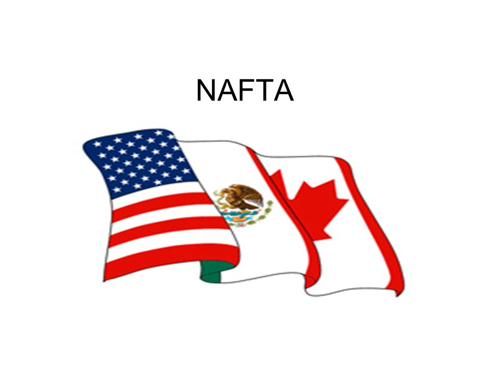 Nafta What Is Nafta North American Free Trade Agreement