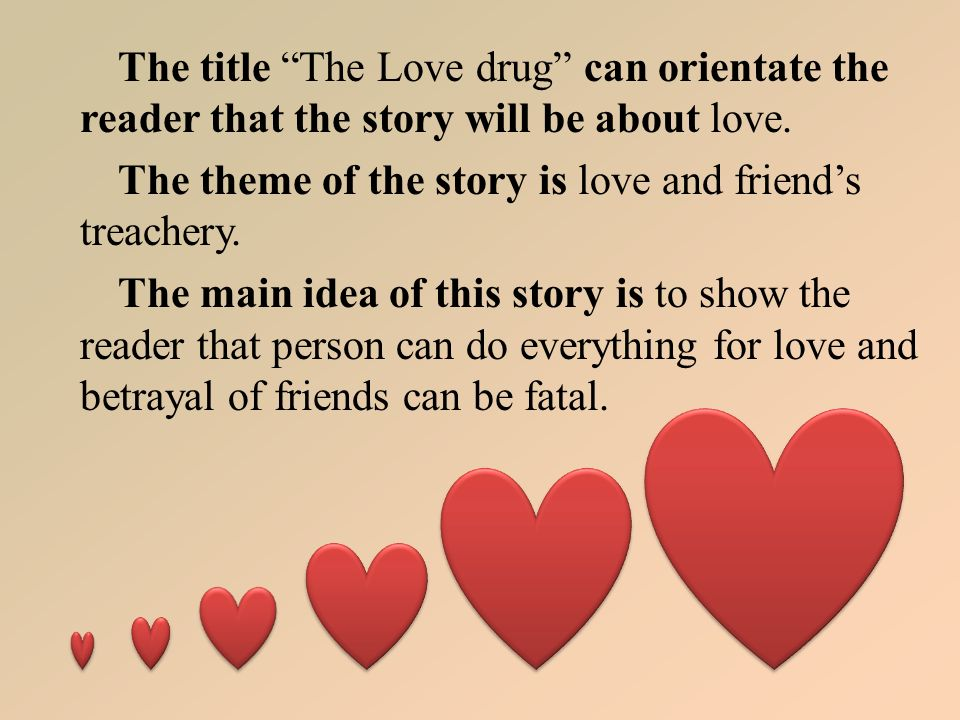 The Title Of The Story I M Going To Interpret Is The Love Drug