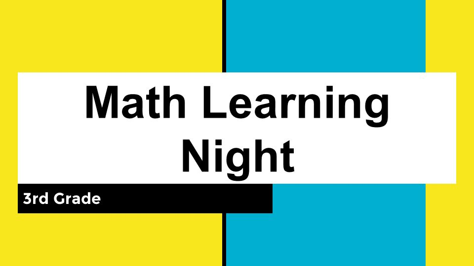 Math Learning Night 3rd Grade. What is the new Common Core ...