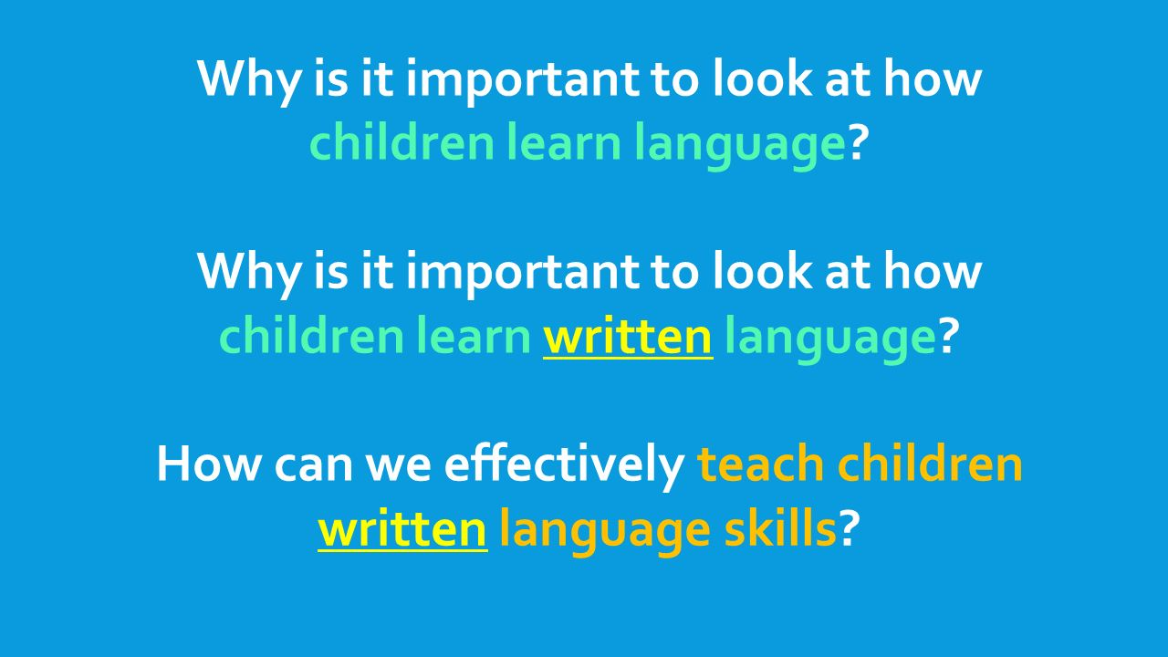 Why is it important to look at how children learn language.