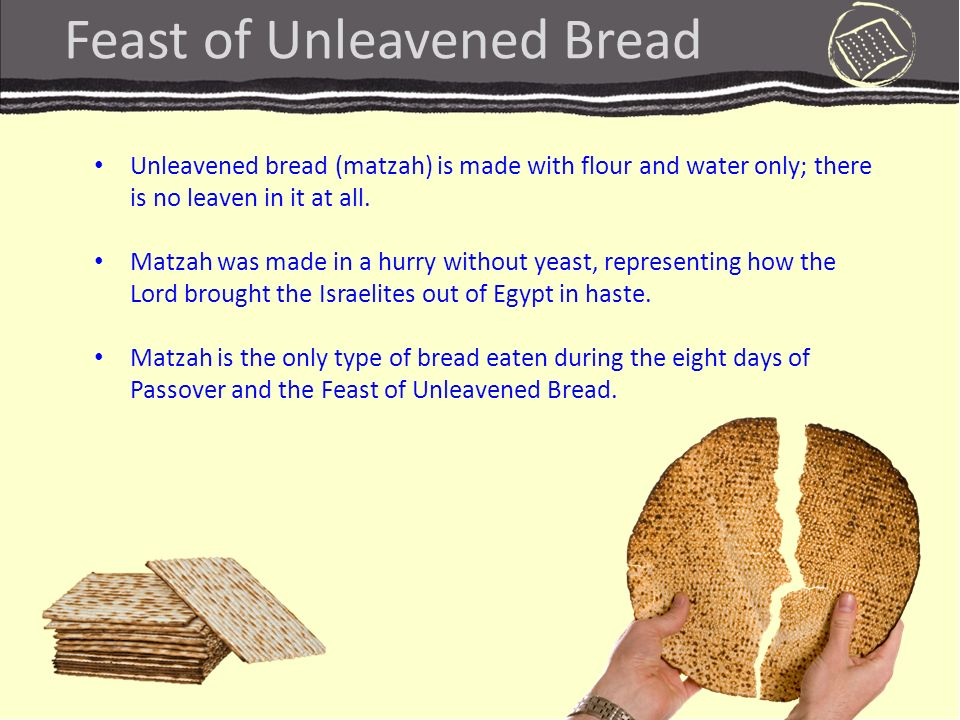 Feast of Unleavened Bread Also Known As Hag HaMatzot