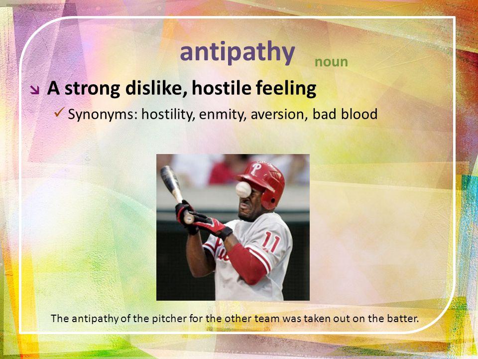 Mcgarrigleforsenate / Top Ten Antipathy Meaning