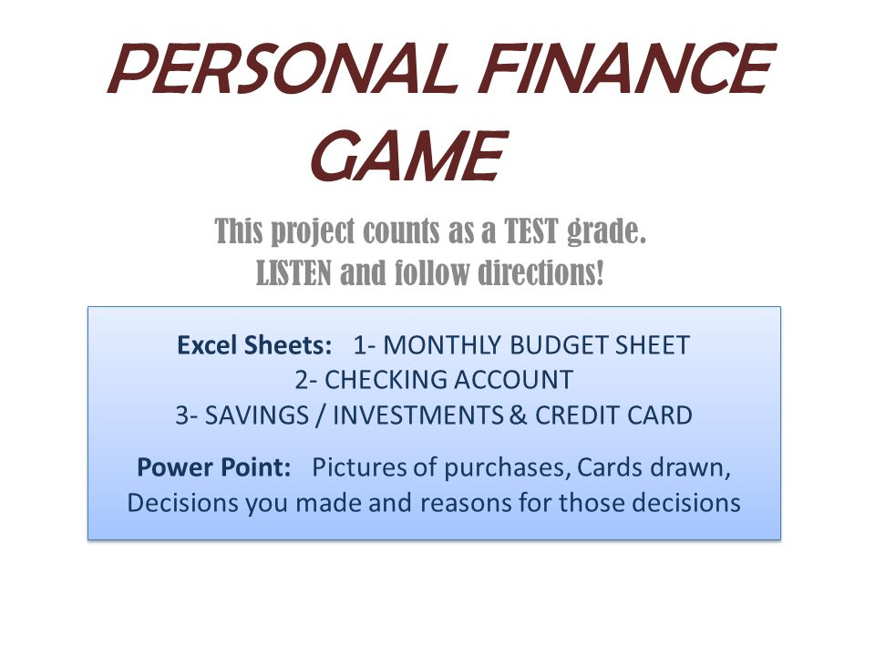 personal finance game this project counts as a test grade listen
