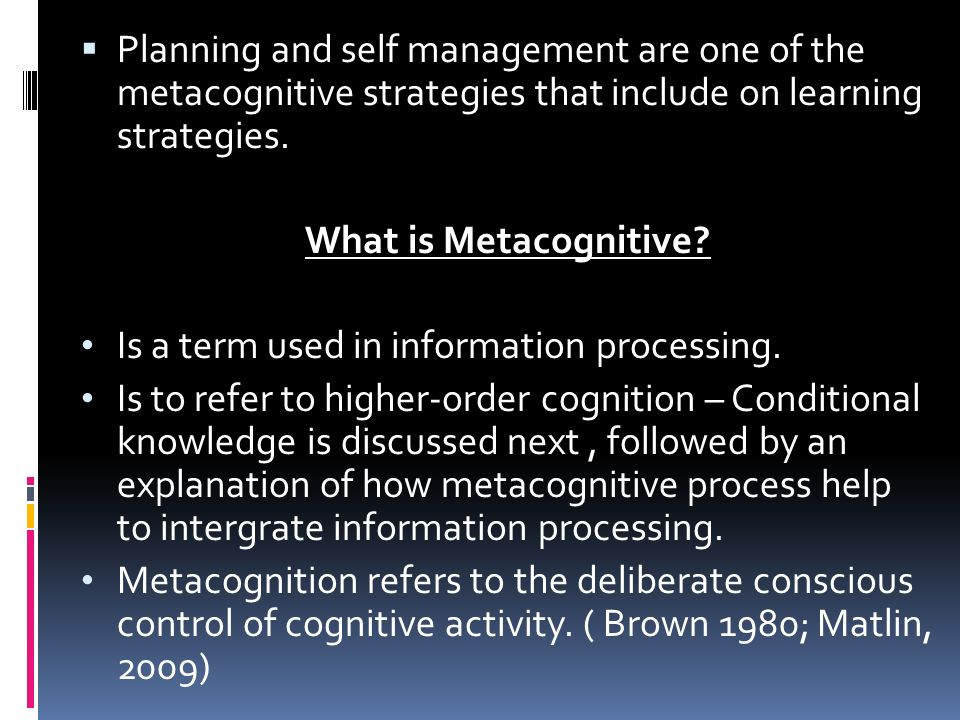 Planning And Self Management Are One Of The Metacognitive Strategies That Include On Learning Strategies What Is Metacognitive Is A Term Used In Information Ppt Download