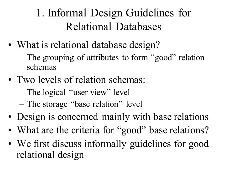Chapter 14 Functional Dependencies And Normalization Informal Design Guidelines For Relational Databases Semantics Of The Relation Attributes Redundant Ppt Download