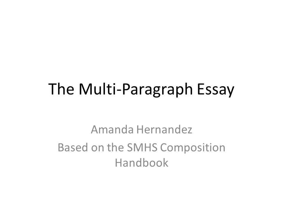 Essay On My Family In English  The Multiparagraph Essay Amanda Hernandez Based On The Smhs Composition  Handbook Fifth Business Essay also English Language Essay The Multiparagraph Essay Amanda Hernandez Based On The Smhs  English Essay Question Examples