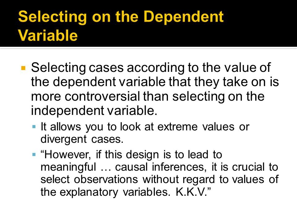 Qualitative Research Design Ii Selecting On The Dependent